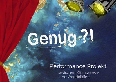 Genug?! – Performanceprojekt zwischen Klimawandel und Wandelklima
